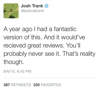 The aforementioned tweet sent out by Josh Trank.